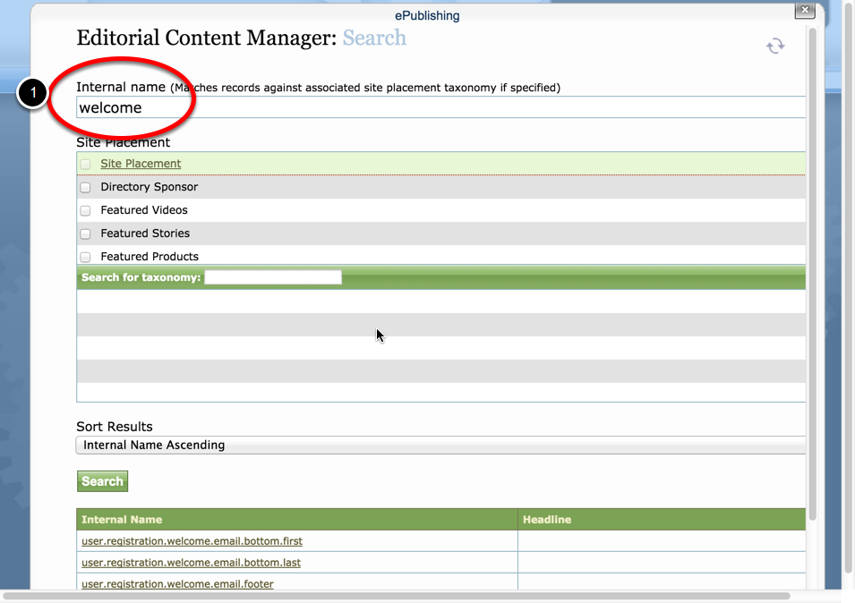"Do a search for the word ""welcome"" under Internal Name in the Editorial Content Manager; click Search."