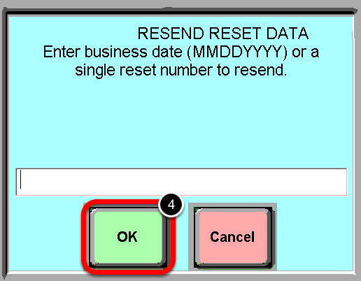 Enter the Business Date or Reset Number