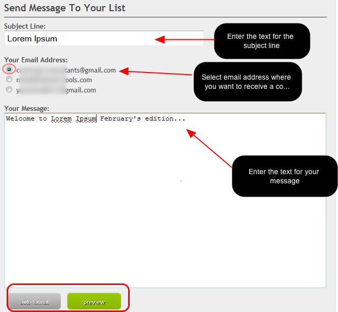 "To use the web interface, log into your mail-list account, click on ""Send A Message To Your List"" and fill out the details:"