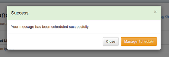 "The following screen will confirm that the message was scheduled. You may click on ""Manage Schedule"" to view your message delivery date and time:"