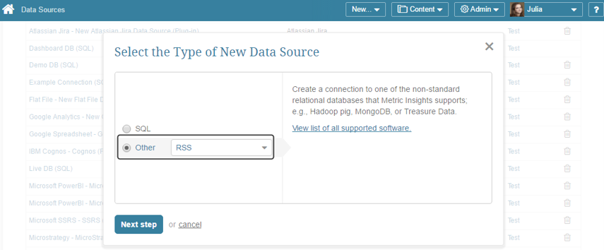 "Select ""Other"" Data Source Type and choose ""RSS"" from the drop-down list"