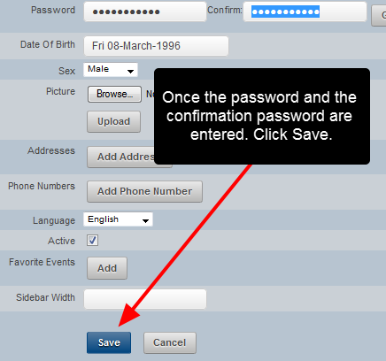 Once an 8 digit character is entered into both password boxes, the account details can be saved.
