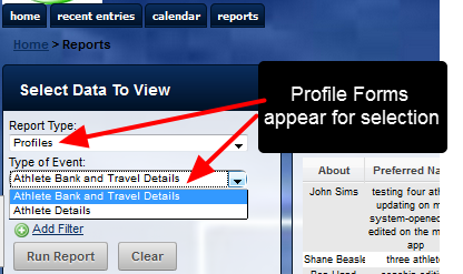 """Once """"Profiles"""" is select for the Report Type, any Profile Forms that a user has access to will appear under """"Type of Event"""""""