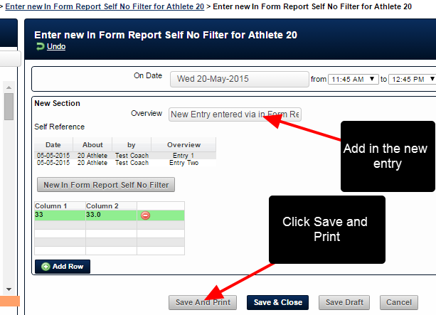 A new entry is entered via an In Form Report and Save and Print is selected