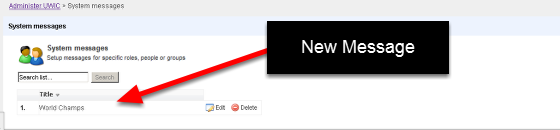 The New Message will appear in the Messages List on the Admin Tool for you to Edit as you require (see the step below), or delete when you no longer need it