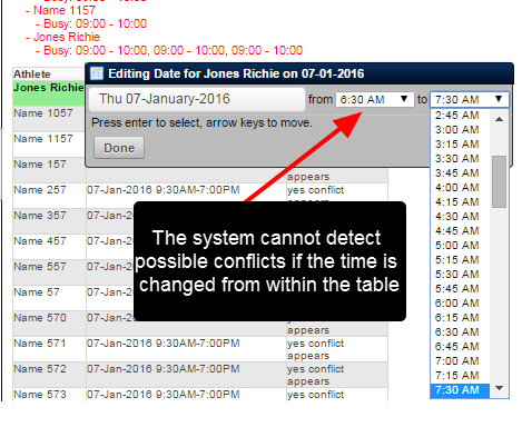 Note that if time is altered for a single athlete from WITHIN the table, the conflicts CANNOT detect this. The conflict check is ONLY done using the date and time at the top of the group entry table.