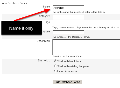 To Build a new Database click on New Database Form (shown in the image in the above step).