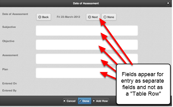 When you click Add Row, each field from the Table will appear as a single entry field (not as a Table column) to complete. This example shows a new SOAP Table Row being entered as part of an injury record