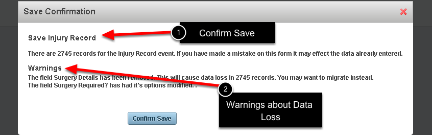 When you make any changes to an event form, you will now ALWAYS be shown the Save Confirmation Message. Most messages will only contain the Save Record confirmation. However, you can see here that warnings have appeared in this Save Confirmation Message