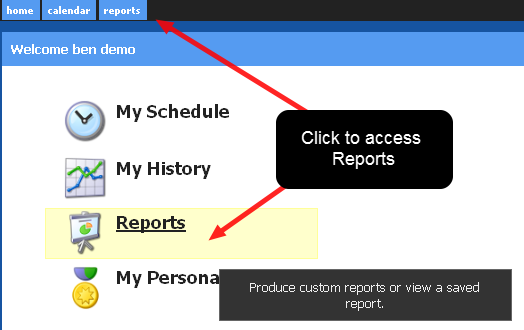 To View a Report, click on the Reports Tab or Reports Button
