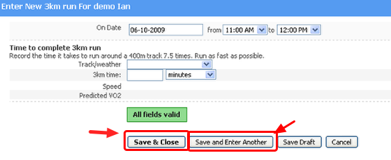 """Save and Close"", or ""Save and Enter another"", or ""Save Draft"""