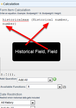 For the historical maximum: To include new max data being entered into the event form from the day of entry you will ALSO need to include the Field name in the equation.