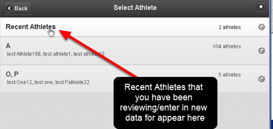 To help speed up athlete selection for data entry and athlete history selection, a Recent Athletes feature has been created.