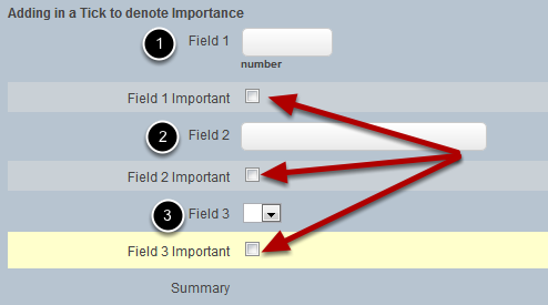 Add in as many additional fields as you require. Directly underneath each field add in the Tick with the correct options and ensure the name is the same field above