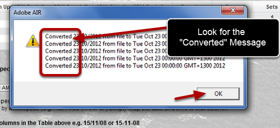 "If the message that appears says ""Converted"" you have selected the correct date format."