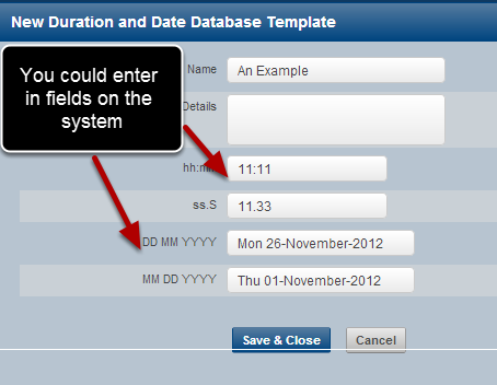 You could enter in date and duration fields into a database on the system