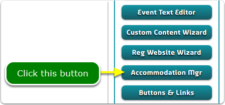 If Buttons, your Accommodations Manager tool is located here ...