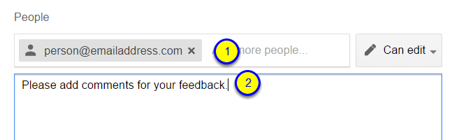 In the People section, type the person's email address. OPTIONAL: In the box below the email address, type a message for the person.