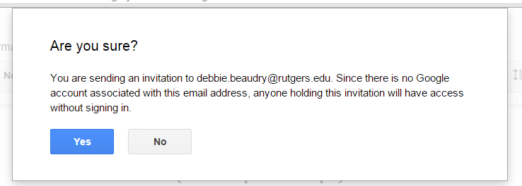 If you are sending to an email address that is not Gmail, you will get a message that anyone with the email invitation will have access to your documen. Click Yes.