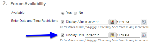 To set a date which the discussion forum will no longer be available, click on Display Until and select a date and time.