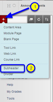 Click on the red + icon at the top left of the course menu and select Subheader.