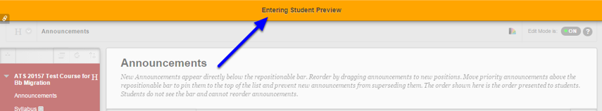 An orange bar shows up on your Blackboard screen notifying you that you are Entering Student Preview.