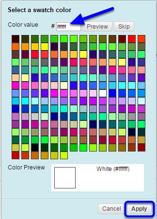 Click the drop down arrow for Text Color. In the Color value text box, enter the value for White: ffffff. Click Apply.