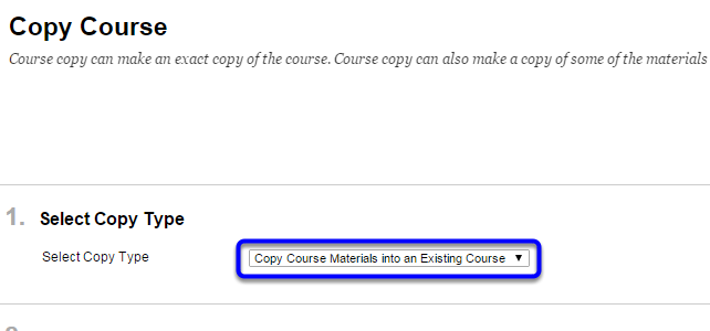 "In the ""Select Copy Type"" section, confirm that ""Copy Course Materials into an Existing Course"" is selected."
