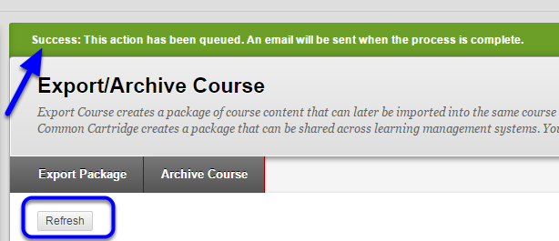 """A green """"Success"""" message will appear at the top of the page. When you receive the email that the copy is complete, click Refresh."""