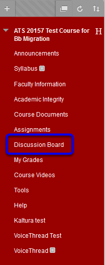 Once in your course, click Discussion Board on the left side of the screen.