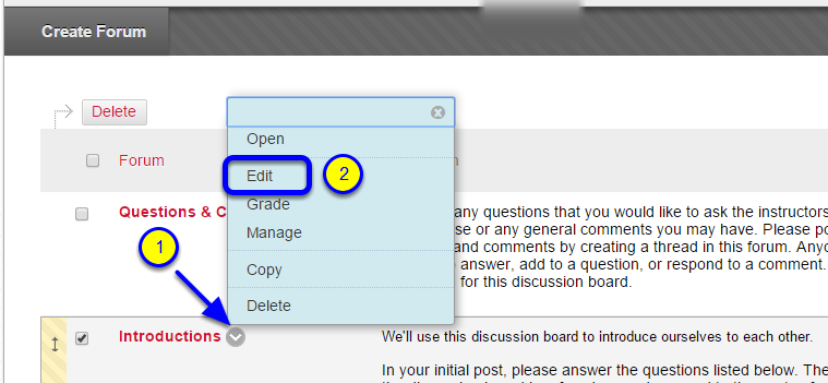 Hover your mouse over the name of the discussion board, click the down arrow to the right of the discussion board name, and select Edit.