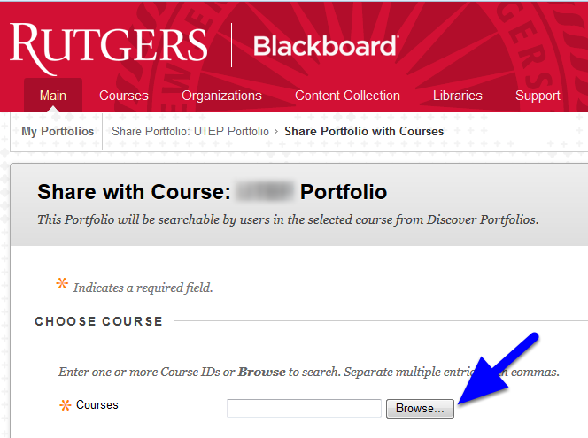 COURSES - You can also share your portfolio with your entire Course.  Typically you will click the Browse button to search for your course.