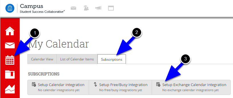 """Navigate to https://run4success.campus.eab.com and login with your NetID and password. Click on the Calendar tool from the menu at the left and then click on """"Subscriptions"""" tab and then """"Setup Exchange Calendar Integration"""""""