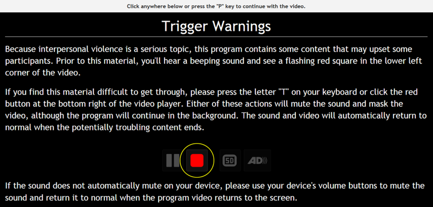 """At times, you may see Trigger Warnings, click anywhere in the window or press the """"P"""" key on your keyboard to continue."""