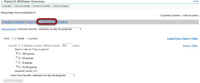 Alternativamente, você pode acessar as configurações da avaliação na tela editar avaliação.