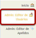 Para acessar esta ferramenta, selecione Editor de Usuários a partir do menu de ferramentas no Site Administrativo.