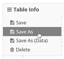 Open the Table Info sandwich and select Save As.