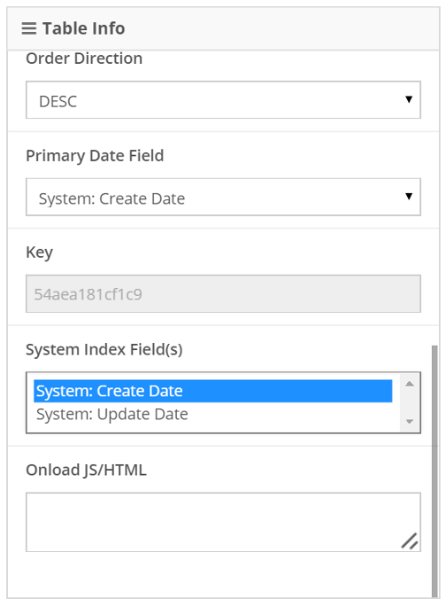 Scroll to the bottom under Table Info and select to System: Create / Update Date under System Index Field(s)