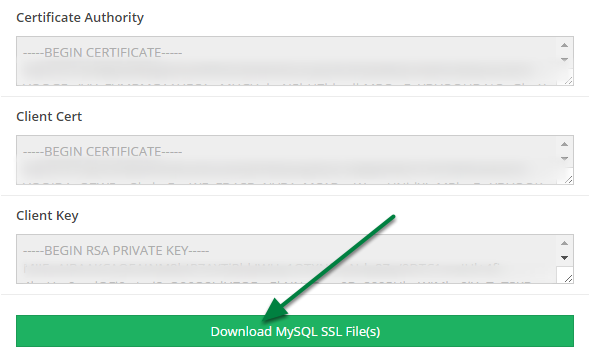 At the bottom of the 'My Account' modal select 'Download MySQL SSL Files'.