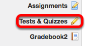 After you have the Markup Text saved in your text editor, go to Tests & Quizzes.