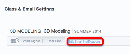 "Under ""Class & Email Settings"" click Edit Email Notifications for a course."