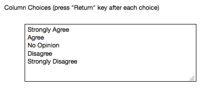 On the Column Choices box, enter the selection of responses or answers.