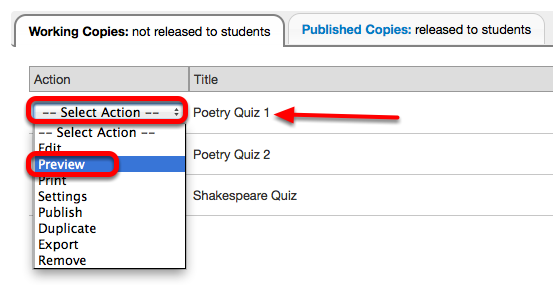 Under either the Working Copies tab or the Published Copies tab, for the selected assessment, click Select Action / Preview.