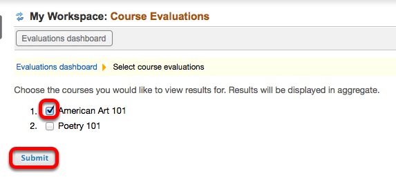Checkmark the course you want to view the evaluation, then click Submit.