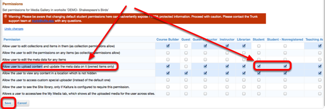 "In the ""Student"" and ""Student Non-Registered"" column, checkmark ""Allow user to upload content"", then click Save."