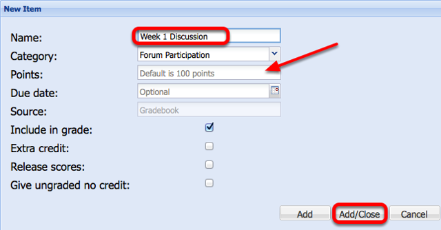 "Enter the Name of the grade item (and points if not ""100""), then click Save/Close."