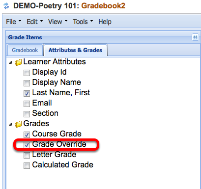 "Click the ""Attributes and Grades"" tab and make sure the ""Grade Override"" item is checkmarked."