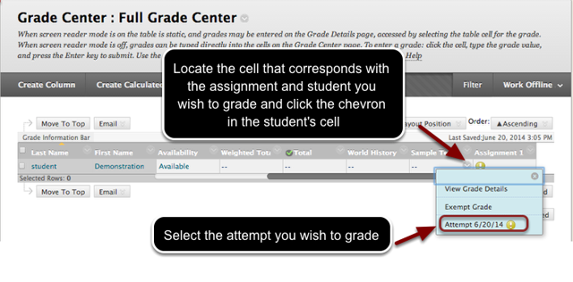 Image of the grade center with an arrow pointing to the chevron button in the selected student's cell for the selected assignment with the following instructions: Locate the cell that corresponds with the assignment and student you wish to grade and click the chevron in the student's cell.  A menu is open with the Attempt option outined in a red circle with instructions to select the attempt you wish to grade.