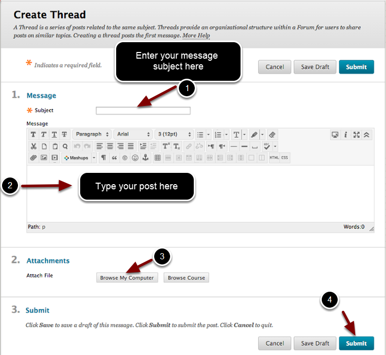 Image of the Create Thread screen with the following annotations: 1.Subject: Enter a subject for the post here.2.Message: In the textbox, type in the body of the post.3.Attach File: Click on the Browse My Computer button to attach a file to the post.4.When finished, click the Submit button.