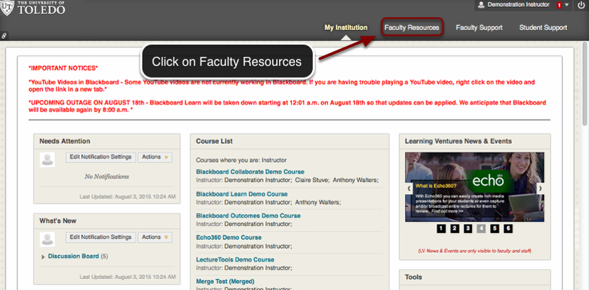 """Image of the Blackboard Learn main screen showing the following tabs in the right portion of the main header: My Institution, Faculty Resources, Faculty Support, Student Support. The link labeled Faculty Resources is outlined with a red rectangle with an arrow pointing to it. A text box on screen reads """"Click on Faculty Resources."""""""